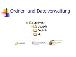 Ordner- und Dateiverwaltung