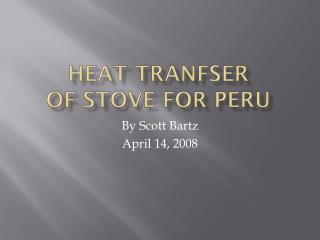 Heat  tranfser of stove for  peru