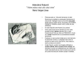 """Adevărul ficţiunii """" Trăim atâtea vieţi câte cărţi citim"""" Mario Vargas Llosa"""