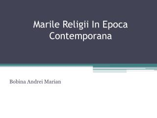 Marile Religii In Epoca Contemporana