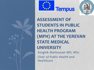 ASSESSMENT OF STUDENTS IN PUBLIC HEALTH PROGRAM (MPH) AT THE YEREVAN STATE MEDICAL UNIVERSITY