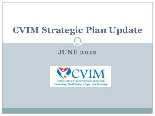 CVIM Strategic Plan Update