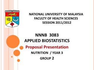 NATIONAL UNIVERSITY OF MALAYSIA FACULTY OF HEALTH SCIENCES    SESSION 2011/2012