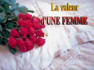 La valeur d'UNE FEMME