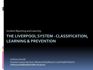The Liverpool system - classification, learning & prevention