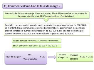 1°) Comment calcule-t-on le taux de marge ?