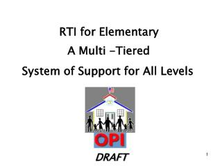 RTI for Elementary               A Multi -Tiered  System of Support for All Levels