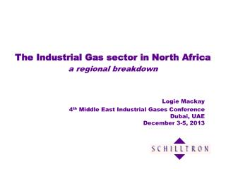 Logie Mackay 4 th  Middle East Industrial Gases Conference Dubai, UAE December 3-5, 2013