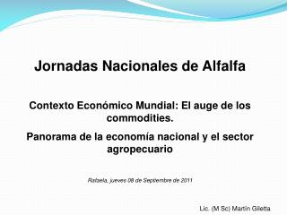 Jornadas Nacionales de Alfalfa Contexto Económico Mundial: El auge de los commodities.