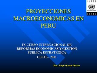 PROYECCIONES MACROECONOMICAS EN PERU