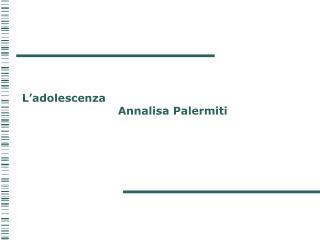 L'adolescenza Annalisa Palermiti