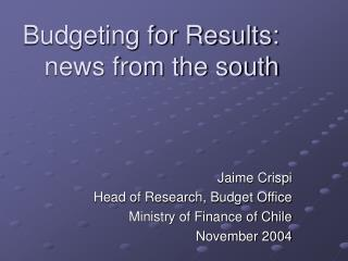 Budgeting for Results: news from the south