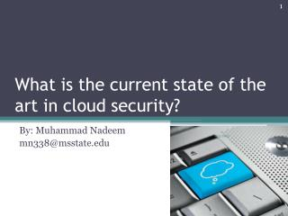 What is the current state of the art in cloud security?