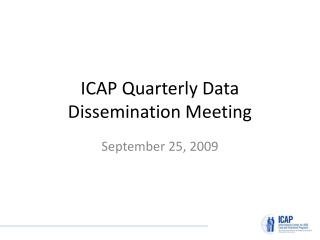 ICAP Quarterly Data Dissemination Meeting