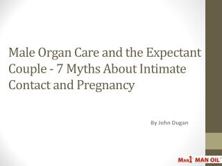 Male Organ Care and the Expectant Couple