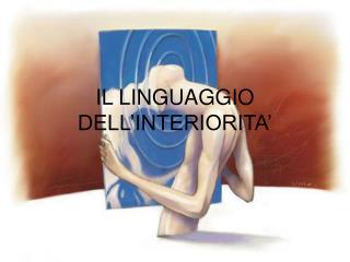 IL LINGUAGGIO DELL�INTERIORITA�