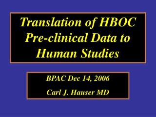 Translation of HBOC Pre-clinical Data to Human Studies