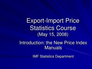 Export-Import Price Statistics Course (May 15, 2008)