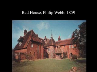 Red House, Philip Webb: 1859