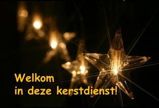 Welkom in deze kerstdienst!
