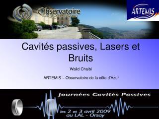Cavités passives, Lasers et Bruits