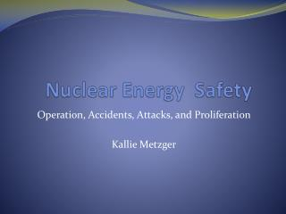 Nuclear Energy  Safety
