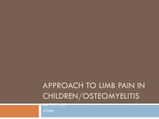 Approach to Limb Pain in Children/ Osteomyelitis