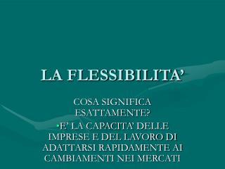LA FLESSIBILITA'