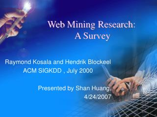 Web Mining Research : A Survey