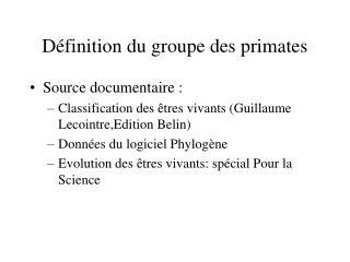 Définition du groupe des primates