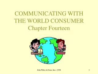 COMMUNICATING WITH THE WORLD CONSUMER Chapter Fourteen