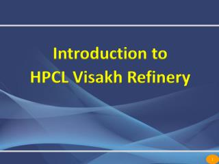 Introduction to  HPCL  Visakh  Refinery