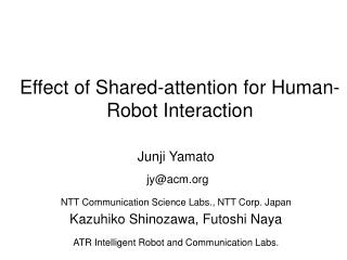 Effect of Shared-attention for Human-Robot Interaction