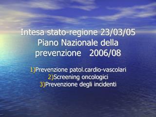Intesa stato-regione 23/03/05 Piano Nazionale della prevenzione   2006/08