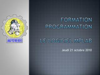 FORMATION  PROGRAMMATION LE LOGICIEL  MPLAB