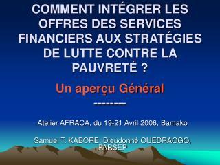 Atelier AFRACA, du 19-21 Avril 2006, Bamako Samuel T. KABORE; Dieudonné OUEDRAOGO, PARSEP