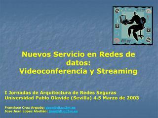 Nuevos Servicio en Redes de datos: Videoconferencia y Streaming