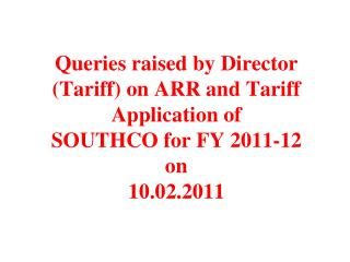 Queries raised by Director Tariff on SOUTHCO 2011