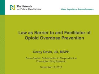Law as Barrier to and Facilitator of  Opioid Overdose Prevention