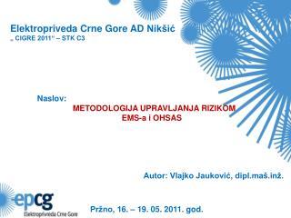"Elektropriv eda Crne  Gore AD  Nikšić "" CIGRE 2011"" – STK C3"