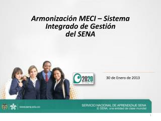 Armonizaci�n MECI � Sistema Integrado de Gesti�n  del SENA