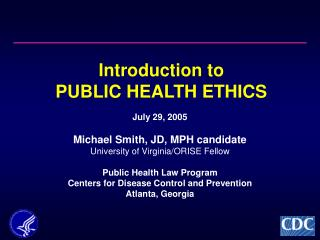 Introduction to PUBLIC HEALTH ETHICS