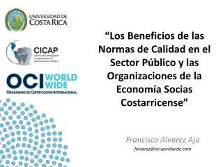 Francisco Alvarez Aja falvarez@ociworldwide