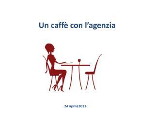 Un caffè con l'agenzia