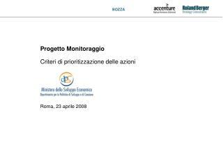 Progetto Monitoraggio Criteri di prioritizzazione delle azioni Roma, 23 aprile 2008