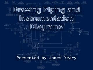 Drawing Piping and Instrumentation Diagrams