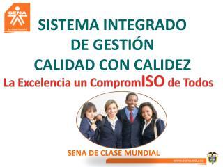 SISTEMA INTEGRADO                     DE GESTIÓN CALIDAD CON CALIDEZ