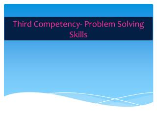 Third Competency- Problem Solving Skills