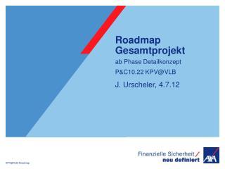 Roadmap Gesamtprojekt ab Phase Detailkonzept P&C10.22 KPV@VLB