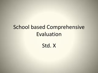 School based Comprehensive Evaluation